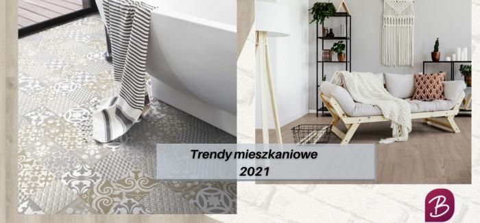 Trendy mieszkaniowe – czyli jak zapewnimy sobie komfort w 2021!